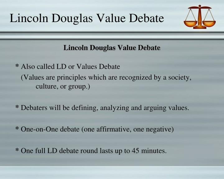 Lincoln Douglas Value Debate