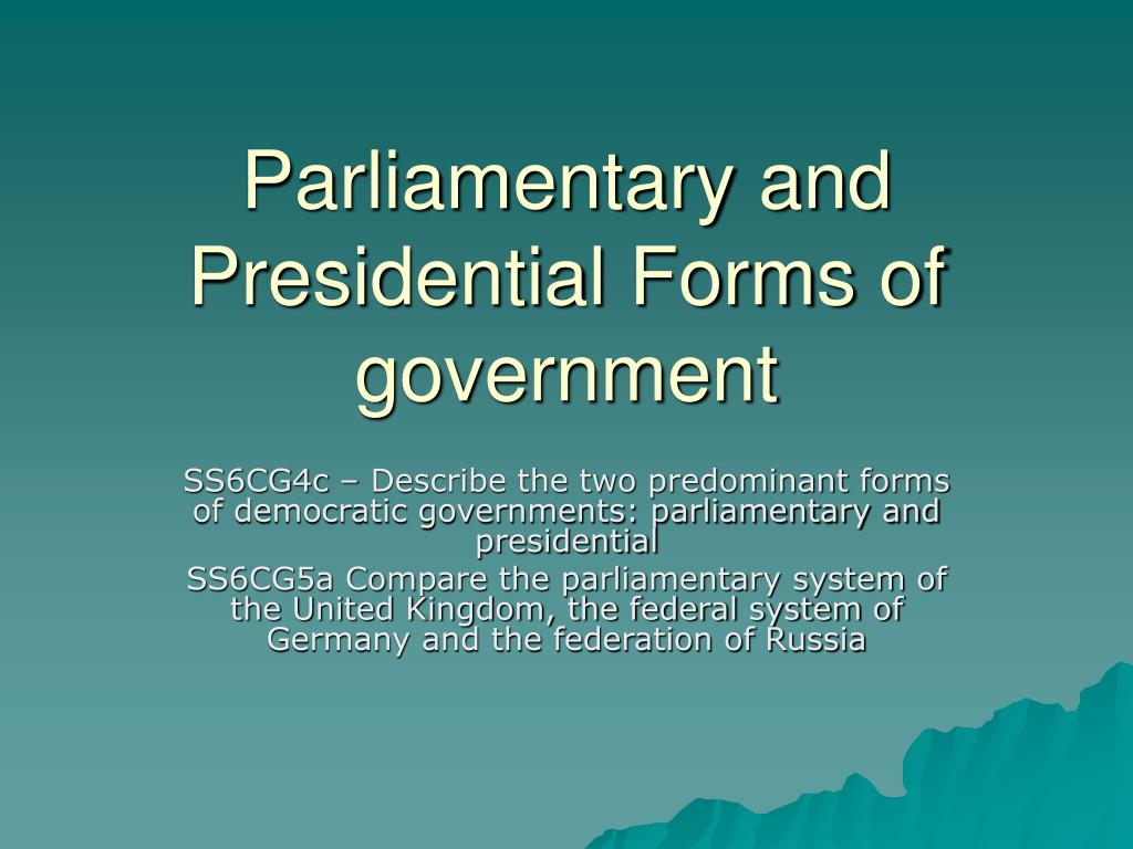 ppt parliamentary and presidential forms of government powerpoint