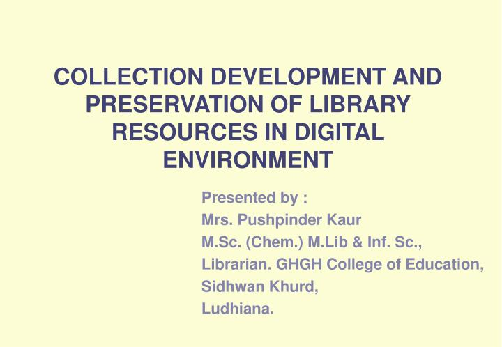 collection development and preservation of library resources in digital environment n.