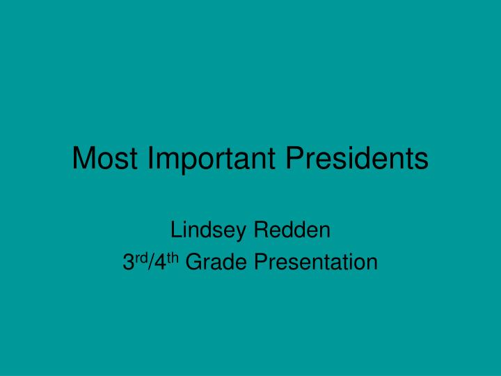 most important presidents n.