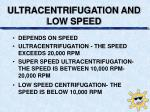 ultracentrifugation and low speed