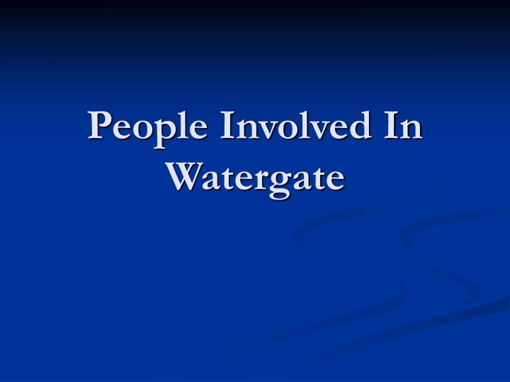 a history of the watergate scandal and the people involved in the affairs When one examines the presidency of richard nixon, one cannot help but be reminded of the watergate scandal, the biggest political scandal in american history.