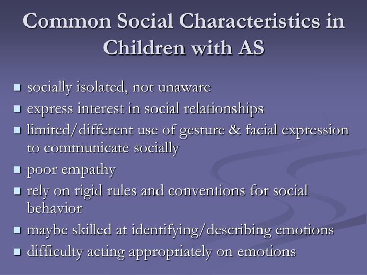 Common Social Characteristics in Children with AS