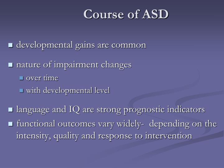 Course of ASD