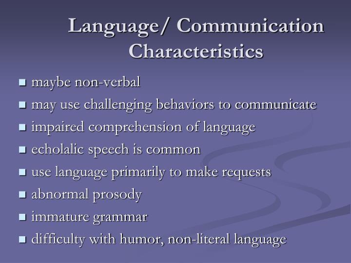 Language/ Communication Characteristics