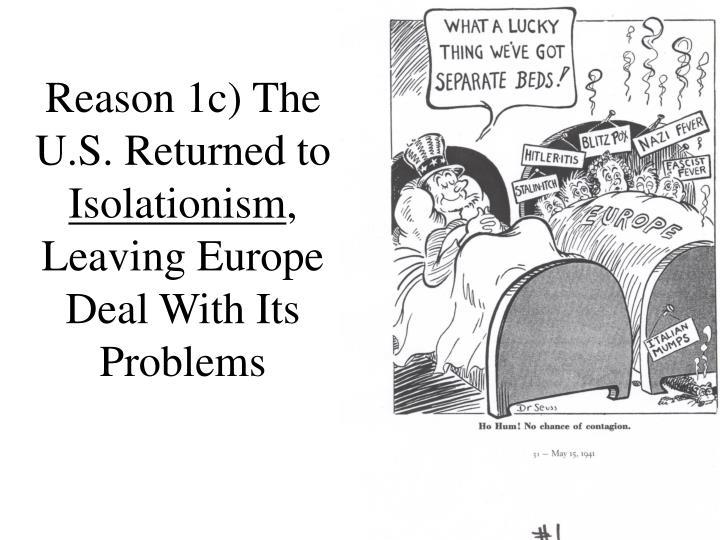 Reason 1c) The U.S. Returned to