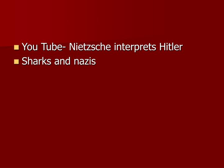 You Tube- Nietzsche interprets Hitler