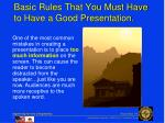 basic rules that you must have to have a good presentation