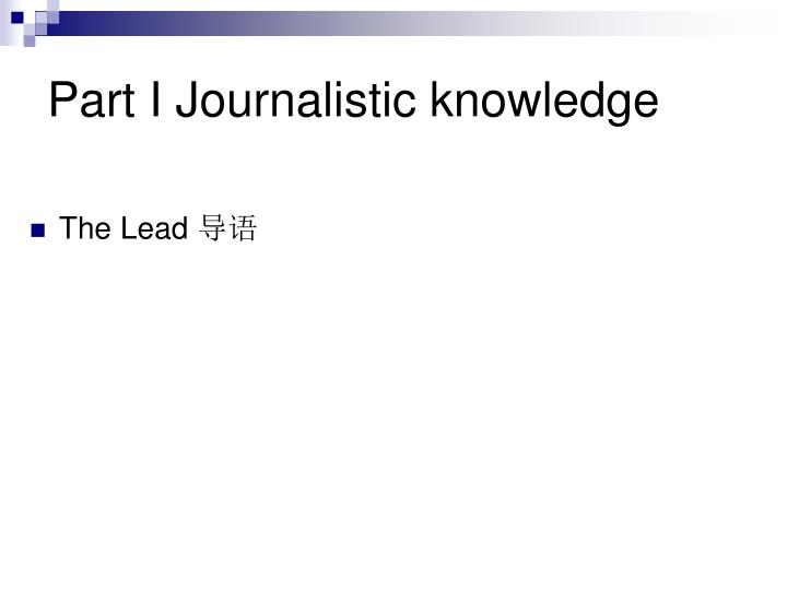 Part I Journalistic knowledge