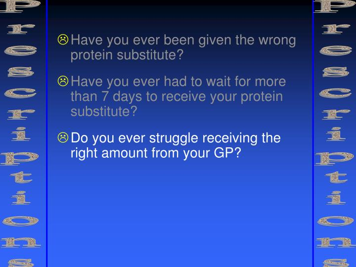 Have you ever been given the wrong protein substitute?