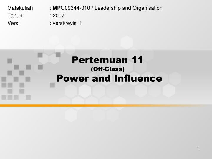 pertemuan 11 off class power and influence n.