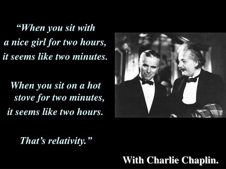 With charlie chaplin