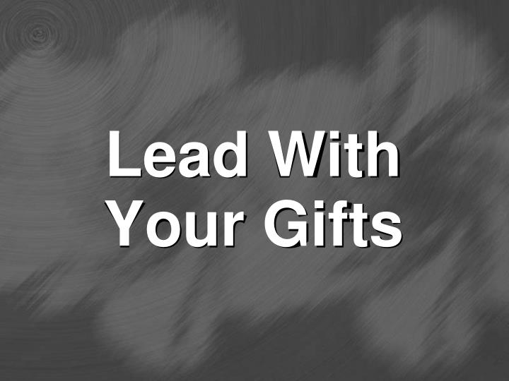 lead with your gifts n.