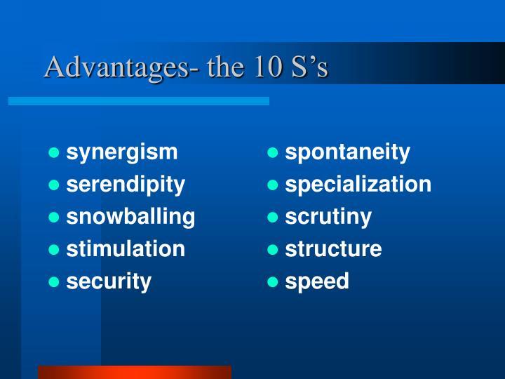 Advantages- the 10 S's