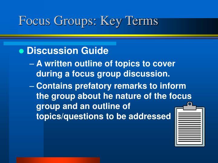 Focus Groups: Key Terms