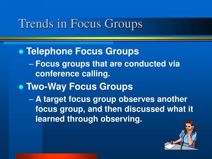 Trends in Focus Groups