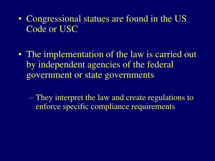 Congressional statues are found in the US Code or USC