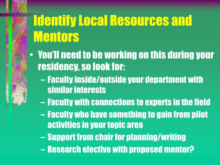 Identify Local Resources and Mentors