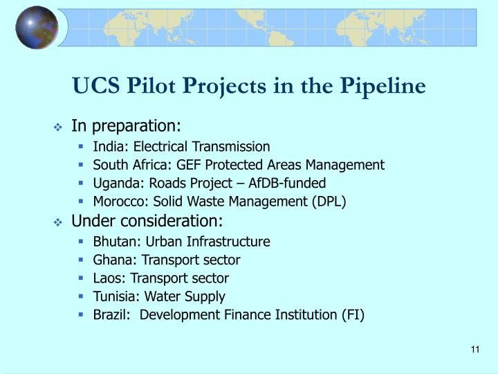 UCS Pilot Projects in the Pipeline