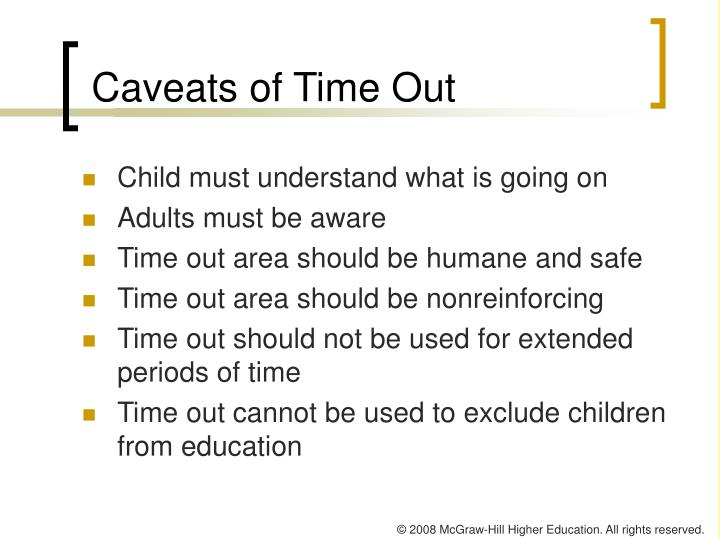 Caveats of Time Out