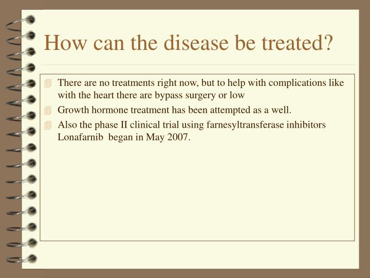 How can the disease be treated?