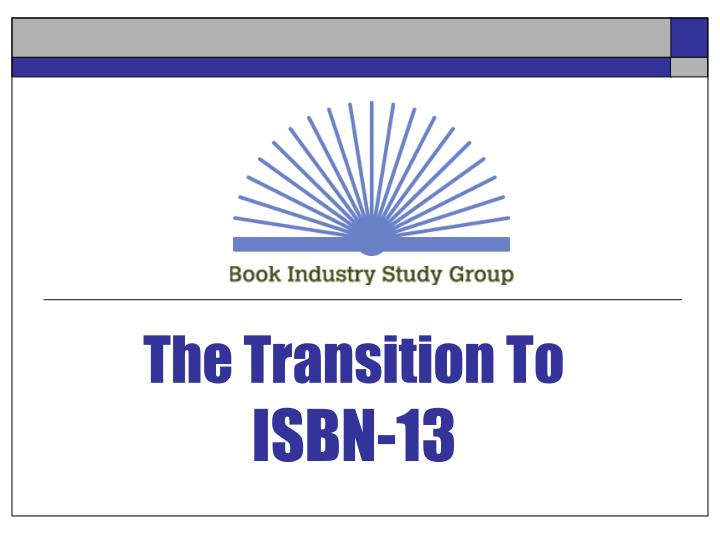 the transition to isbn 13 n.