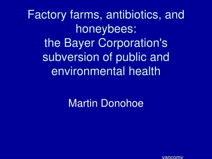 Factory farms, antibiotics, and honeybees: