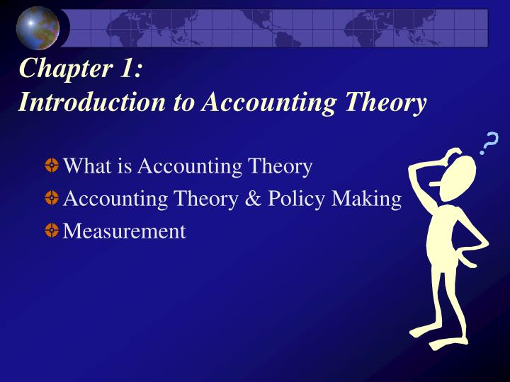 traditional approach in accounting theory A scientific approach accounting theory development can be defined as 'a piecemeal  subsequently they are following the traditional guidance of the inductive.