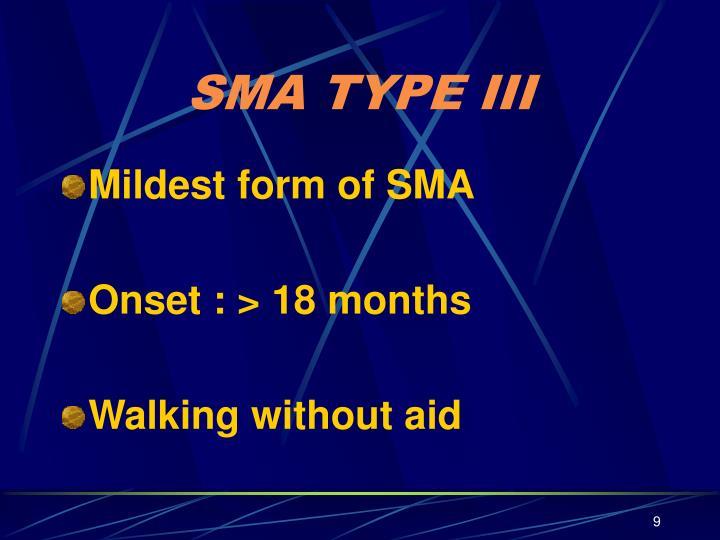 SMA TYPE III
