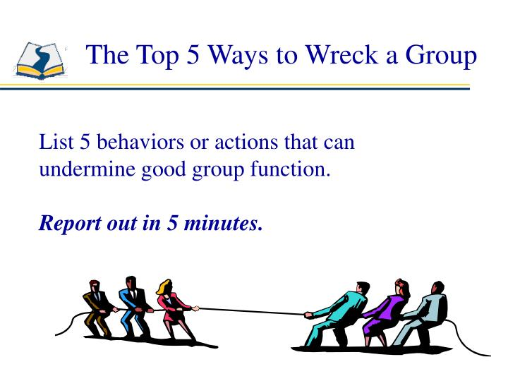 The Top 5 Ways to Wreck a Group