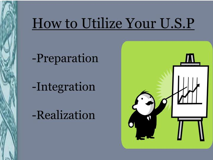 How to Utilize Your U.S.P
