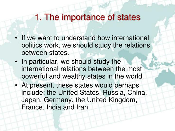 the importance of international affairs in The global importance of illiberal moderates 371 legitimacy matters in both domestic and international affairs as never before as education spreads and the development of communication technologies eases access to information, what people believe matters more now than it did in prior.