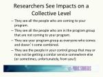researchers see impacts on a collective level