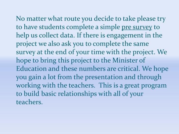No matter what route you decide to take please try to have students complete a simple