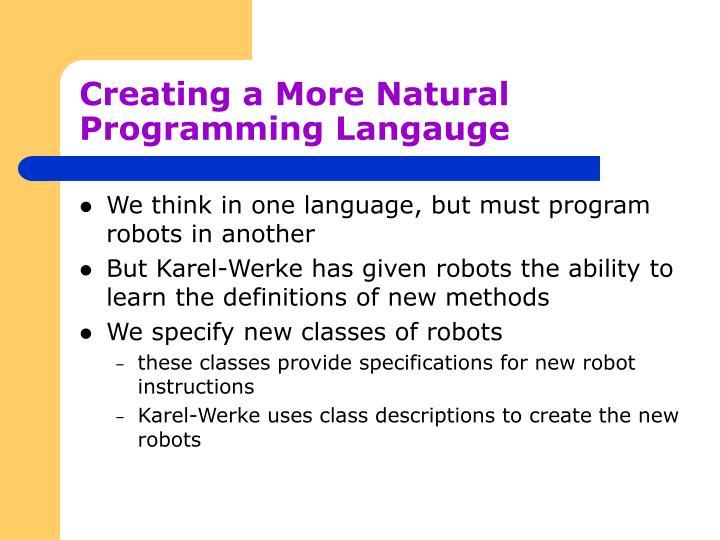 Creating a more natural programming langauge
