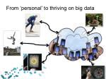 from personal to thriving on big data