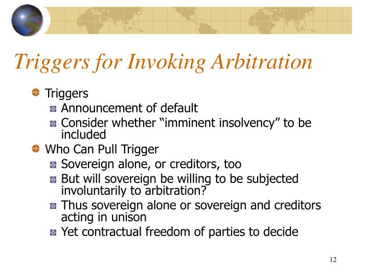 Triggers for Invoking Arbitration