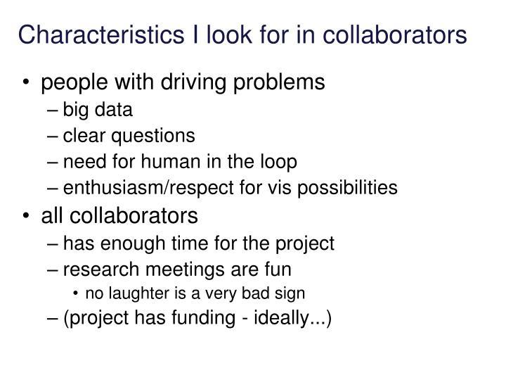 Characteristics I look for in collaborators
