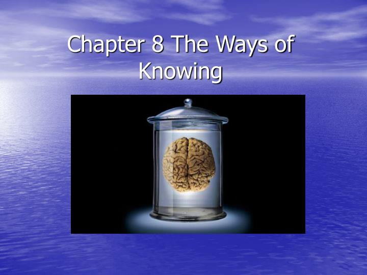 chapter 8 the ways of knowing n.