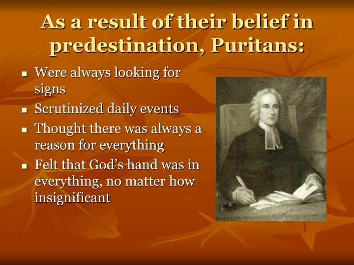 As a result of their belief in predestination, Puritans: