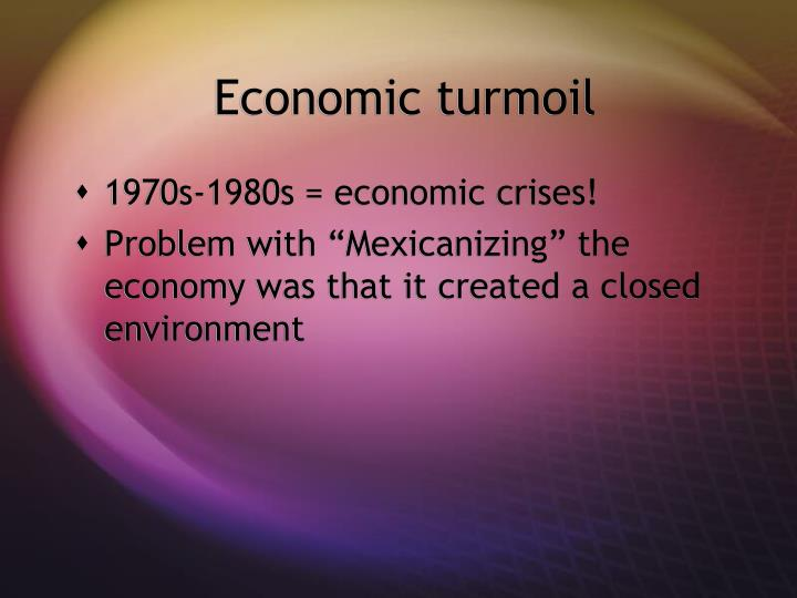 Economic turmoil