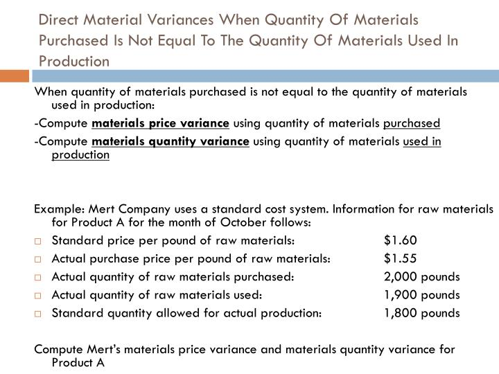 Direct Material Variances When Quantity Of Materials Purchased Is Not Equal To The Quantity Of Materials Used In Production