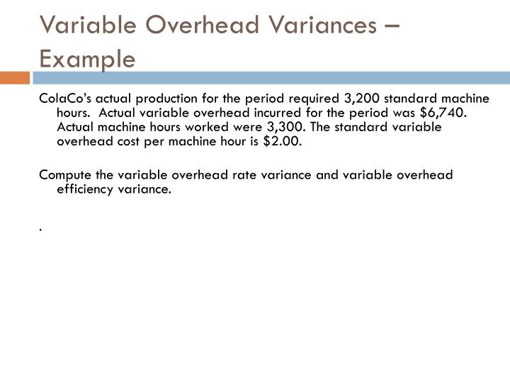 Variable Overhead Variances – Example