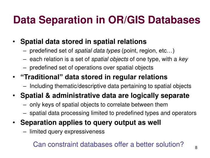Data Separation in OR/GIS Databases