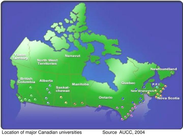 Location of major Canadian universities Source  AUCC, 2004