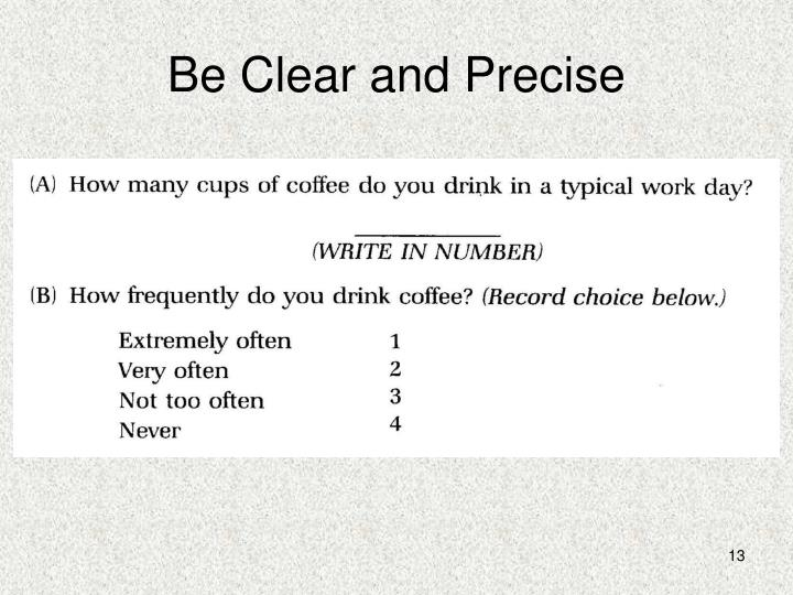 Be Clear and Precise