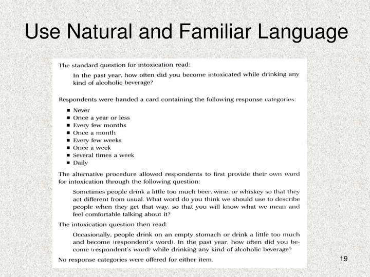 Use Natural and Familiar Language