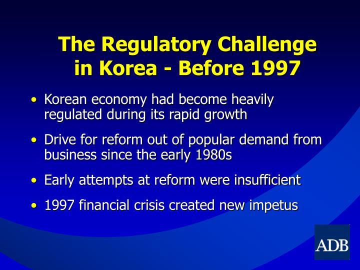 The regulatory challenge in korea before 1997