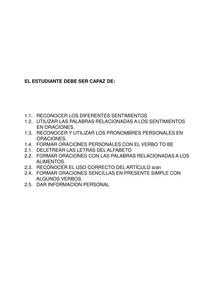EL ESTUDIANTE DEBE SER CAPAZ DE: