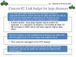 concern 2 link budget for large distances